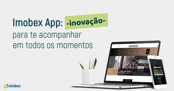 Imobex App: inovação para te acompanhar em todos os momentos