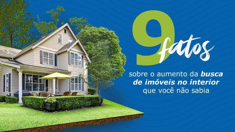 9 fatos sobre o aumento da busca de imóveis no interior que você não sabia