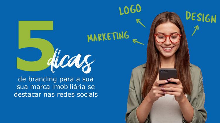 5 dicas de branding para a sua marca imobiliária se destacar nas redes sociais