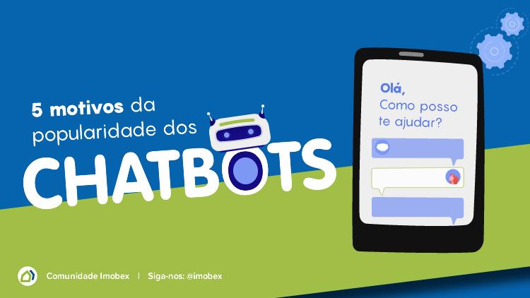 5 motivos da popularidade dos chatbots